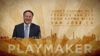 50 Fund Playmaker: James T. Gardner, PhD and Good Karma Bikes