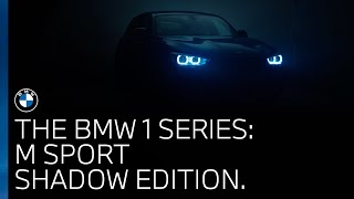 The BMW 1 Series | Explore the M Sport Shadow Edition.