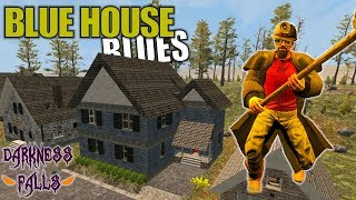BLUE HOUSE BLUES | Darkness Falls MOD 7 Days to Die | Let's Play Multiplayer Gameplay | S02E10