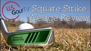 Square Strike Wedge: One Trick Wedge or Worthwhile Purchase?