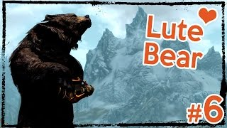 Modded Hardcore Skyrim: Lute Bear's Legend [Ep. 6]