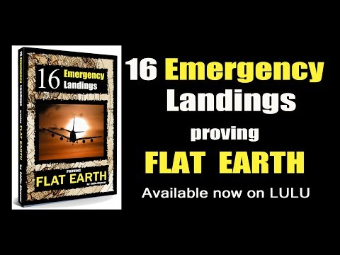 The Book:16 Emergency Landings proving FLAT EARTH. Available now on LuLu thumbnail