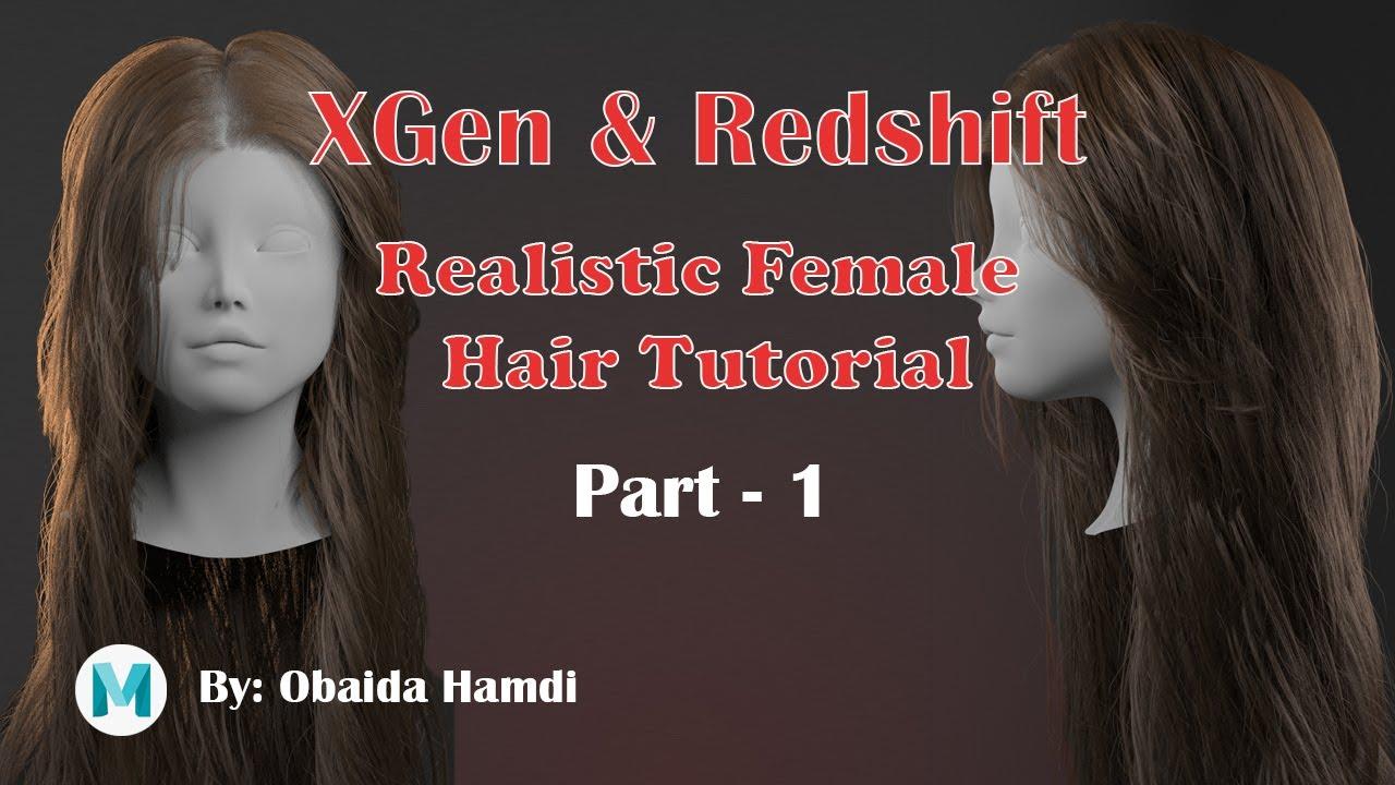 Realistic Female Hair Tutorial with XGen & Redshift by Obaida Hamdi