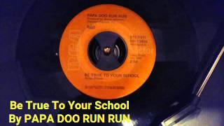 Be True To Your School By PAPA DOO RUN RUN