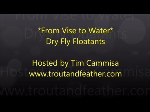 Fly Fishing: Dry Fly Floatants