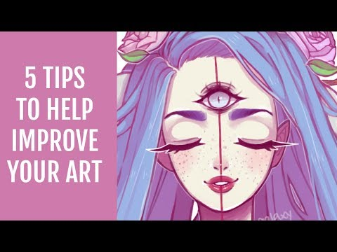 5 Tips To Help Improve Your Art