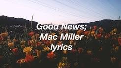 Mac Miller - Good News // lyrics