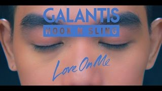 Смотреть клип Galantis & Hook N Sling - Love On Me