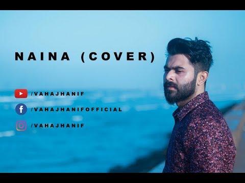 Naina    Arijit Singh    Mar Jaayen    Atif Aslam    Vahaj Hanif    Cover