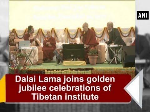 Dalai Lama joins golden jubilee celebrations of Tibetan ...