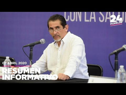 24 MORELOS | RESUMEN INFORMATIVO 07 DE ARIL 2020