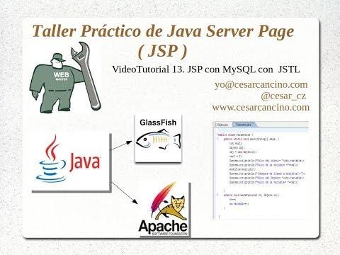 VideoTutorial 13 del Taller Práctico de Java Server Page ( JSP ). JSP con MySQL con JSTL