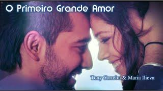 ★♫♡O Primeiro Grande Amor ★♫♡-Tony Carreira & Maria Ilieva