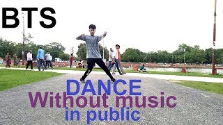 [K-POP in PUBLIC] 'BTS' DANCE 'Without music' / INDIA.