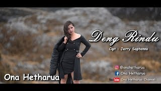ONA HETHARUA - DENG RINDU ( OFFICIAL MUSIC VIDEO ) FULL HD