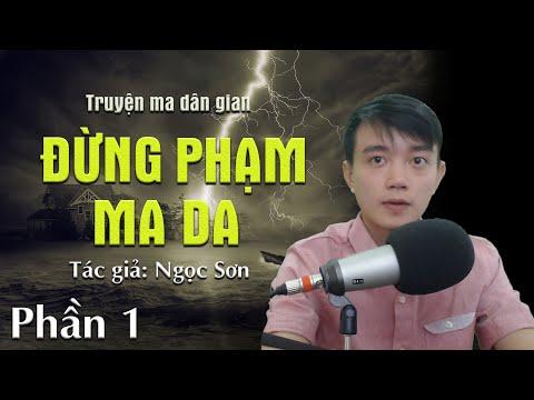 Đừng Phạm Ma Da - Truyện Ma Dân Gian Hay Nguyễn Huy Kể   Đất Đồng Radio