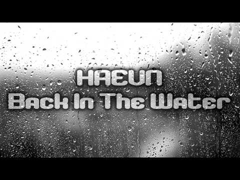 HAEVN - Back In The Water [Lyrics on screen]