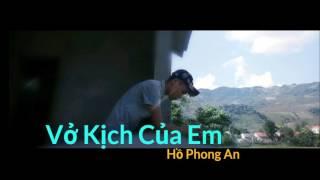 Vở Kịch Của Em - Hồ Phong An [Audi Độc Quền]