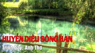 Huyền Diệu Sông Hàn - Anh Thơ [Audio]