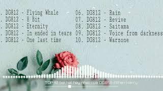 Top 10 bài hát EDM hay nhất của DG812 - Athen Harry