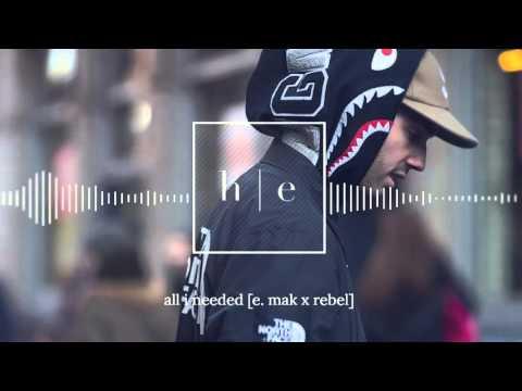 E. Mak - All I Needed Ft. Rebel [Prod. By Elament]