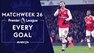 Every goal from Matchweek 26 in the Premier League | NBC Sports