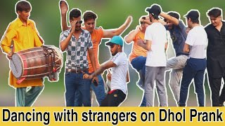Dancing With Strangers on Dhol   Let's Nacho   Prank in Pakistan