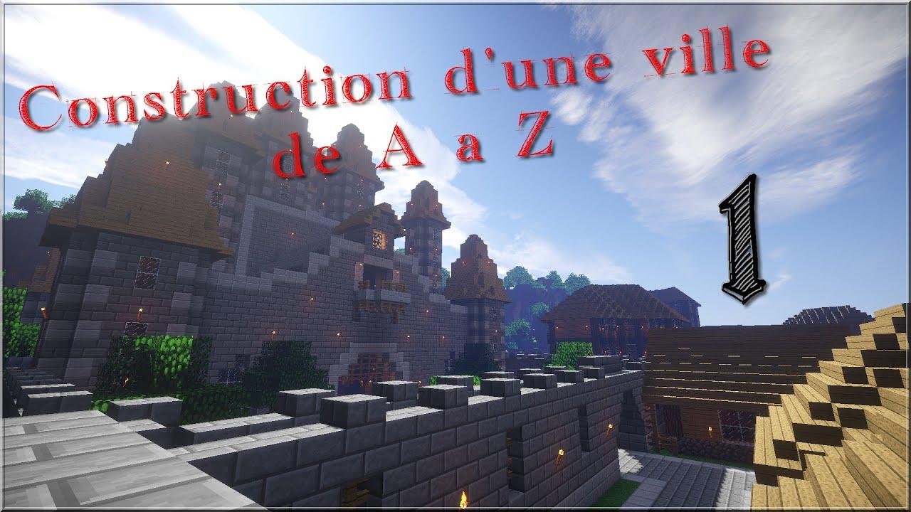 Episode 1 construction d 39 une ville de a z youtube - Video de minecraft construction d une ville ...