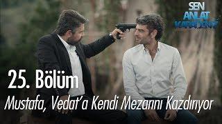 Mustafa, Vedat'a kendi mezarını kazdırıyor - Sen Anlat Karadeniz 25. Bölüm