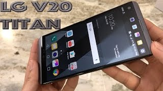 LG V20 Titan Unboxing & First Look