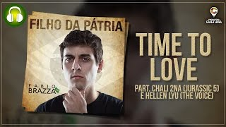 Time to Love (Música Rap) - Fabio Brazza part. Chali 2na (Jurassic 5) e Hellen Lyu (The Voice)