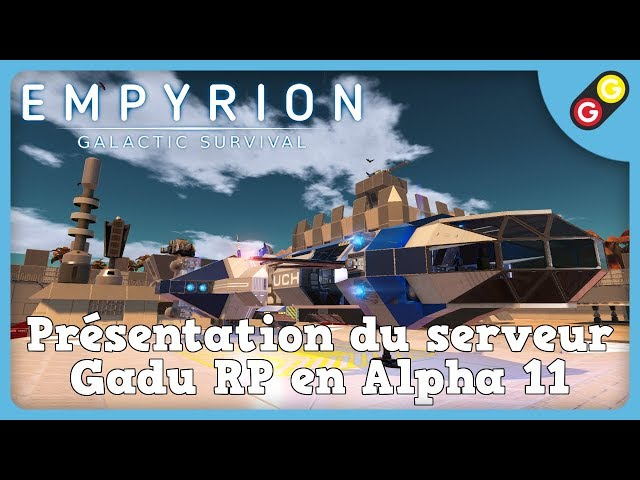 Empyrion - Présentation du serveur Gadu RP en Alpha 11 [FR]