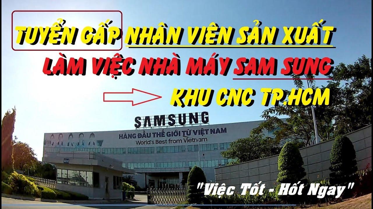 SAM SUNG – KHU CNC TP.HCM | TUYỂN GẤP NHÂN VIÊN SẢN XUẤT | VIỆC LÀM CNC