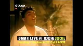Download Omar Live @ Hoochie Coochie Saturday 7 September 2013 at 7:00PM MP3 song and Music Video