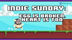 Indie Sunday: Egg is broken. Heart is too.