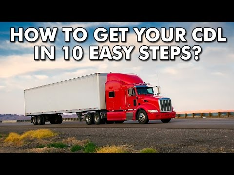 How to get a CDL (Commercial Driver License) in 10 steps?