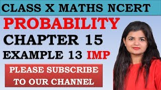Chapter 15 Probability Example 13 Class 10 Maths NCERT