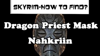 Skyrim How to Find? - Nahkriin's Mask