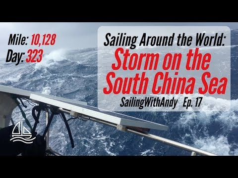 Sailing Around the World: Storm on the South China Sea - SailingWithAndy Ep. #17