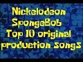 Gambar cover SponegBob Production List/Nickelodeon's top 10 SpongeBob original songs