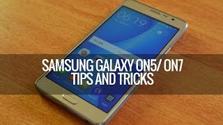 Samsung Galaxy On5 / On7 Tips and Tricks