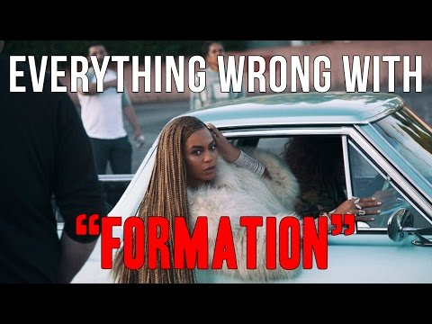 """Everything Wrong With Beyoncé - """"Formation"""""""