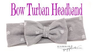 Bow Turban Headband Tutorial - DIY Baby Headwrap Bow Tutorial - Hairbow Supplies, Etc.