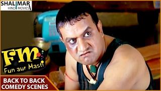FM Fun Aur Masti Hyderabadi Movie    Sajid Khan Back To Back Comedy Scenes    Sajid Khan