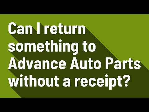 Can I return something to Advance Auto Parts without a receipt?
