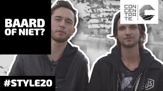 #STYLE20: Vrouwen vragen: BAARD of niet?  - CONCENTRATE