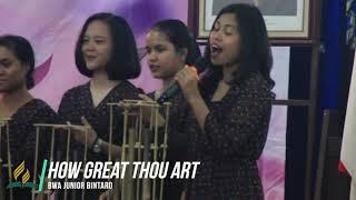 How Great Thou Art - BWA Junior Bintaro