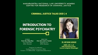 Introduction to Forensic Psychiatry | by Dr. Archana Gadkari | Criminal Justice Talks 4 (2021)