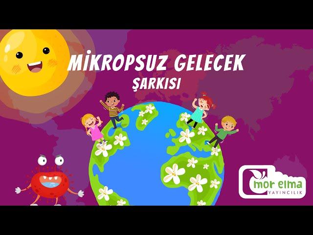 Mikropsuz Gelecek Şarkısı - Virüs Şarkısı - Mikrop Şarkısı - Okul Öncesi Eğitim