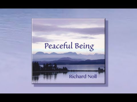 "Richard Noll ~  ""Peaceful Being"" Album Sampler Video 